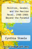 cover of Politics, Gender, and the Mexican Novel, 1968-1988: Beyond the Pyramid