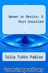 Cover of Women in Mexico: A Past Unveiled EDITIONDESC (ISBN 978-0292781603)