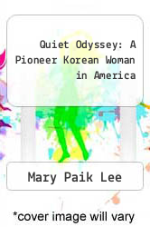 Cover of Quiet Odyssey: A Pioneer Korean Woman in America EDITIONDESC (ISBN 978-0295969466)