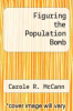 cover of Figuring the Population Bomb