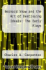 cover of Bernard Shaw and the Art of Destroying Ideals: The Early Plays