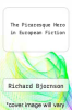 cover of The Picaresque Hero in European Fiction