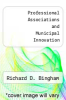 cover of Professional Associations and Municipal Innovation