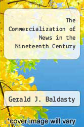 Cover of The Commercialization of News in the Nineteenth Century  (ISBN 978-0299134006)