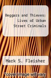 Cover of Beggars and Thieves: Lives of Urban Street Criminals EDITIONDESC (ISBN 978-0299147709)