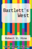 cover of Bartlett`s West