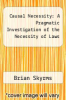 cover of Causal Necessity: A Pragmatic Investigation of the Necessity of Laws