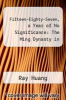 cover of Fifteen-Eighty-Seven, a Year of No Significance: The Ming Dynasty in Decline