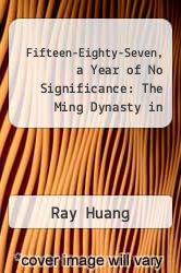 Cover of Fifteen-Eighty-Seven, a Year of No Significance: The Ming Dynasty in Decline EDITIONDESC (ISBN 978-0300025187)