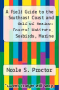 cover of A Field Guide to the Southeast Coast and Gulf of Mexico: Coastal Habitats, Seabirds, Marine Mammals, Fish, and Other Wildlife