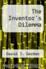 cover of The Inventor`s Dilemma
