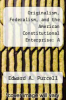 cover of Originalism, Federalism, and the American Constitutional Enterprise