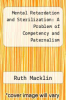 cover of Mental Retardation and Sterilization: A Problem of Competency and Paternalism