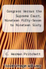 cover of Congress Versus the Supreme Court, Nineteen Fifty-Seven to Nineteen Sixty
