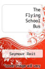cover of The Flying School Bus