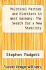 cover of Political Parties and Elections in West Germany: The Search for a New Stability (2nd edition)