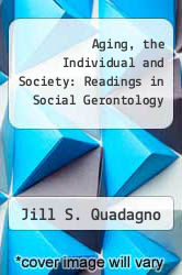 Cover of Aging, the Individual and Society: Readings in Social Gerontology EDITIONDESC (ISBN 978-0312014094)