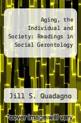 Cover of Aging, the Individual and Society: Readings in Social Gerontology EDITIONDESC (ISBN 978-0312014100)