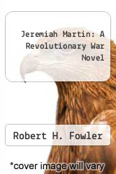 Cover of Jeremiah Martin: A Revolutionary War Novel EDITIONDESC (ISBN 978-0312033705)
