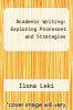 cover of Academic Writing: Exploring Processes and Strategies (2nd edition)