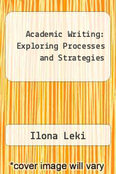 Academic Writing: Exploring Processes and Strategies by Ilona Leki - ISBN 9780312092146