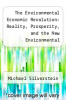 cover of The Environmental Economic Revolution: Reality, Prosperity, and the New Environmental Economics