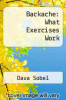 cover of Backache: What Exercises Work (1st edition)