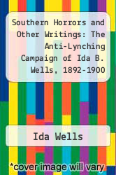 Cover of Southern Horrors and Other Writings: The Anti-Lynching Campaign of Ida B. Wells, 1892-1900 EDITIONDESC (ISBN 978-0312128128)