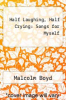 cover of Half Laughing, Half Crying: Songs for Myself