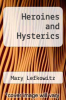 cover of Heroines and Hysterics