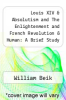 cover of Louis XIV & Absolutism and The Enlightenment and French Revolution & Human: A Brief Study with Documents (1st edition)