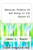 American Promise V2 and Going to the Source V2 by James L. Roark - ISBN 9780312538422