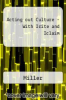 Acting out Culture - With Icite and Iclaim by Miller - ISBN 9780312556952