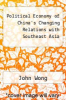 cover of Political Economy of China`s Changing Relations with Southeast Asia