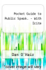 cover of Pocket Guide to Public Speak. - With Icite (3rd edition)