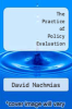 cover of The Practice of Policy Evaluation