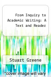 From Inquiry to Academic Writing: A Text and Reader by Stuart Greene - ISBN 9780312692322