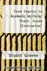 Cover of From Inquiry to Academic Writing : Pract. Guide (Instructor) 2ND 12 (ISBN 978-0312692339)