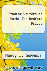 Student Writers at Work: The Bedford Prizes by Nancy I. Sommers - ISBN 9780312769406