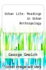 cover of Urban Life: Readings in Urban Anthropology