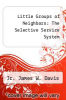 cover of Little Groups of Neighbors: The Selective Service System