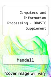 Computers and Information Processing - QBASIC Supplement Excellent Marketplace listings for  Computers and Information Processing - QBASIC Supplement  by Mandell starting as low as $9.99!