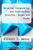 cover of Selected Corporation and Partnership Statutes, Rules and Forms