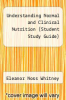 Understanding Normal and Clinical Nutrition (Student Study Guide) by Eleanor Noss Whitney - ISBN 9780314049346