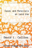 cover of Cases and Materials on Land Use (4th edition)