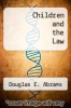 cover of Children and the Law (3rd edition)