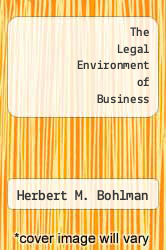The Legal Environment of Business by Herbert M. Bohlman - ISBN 9780314472120