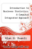 cover of Introduction to Business Statistics: A Computer Integrated Approach