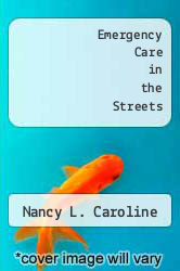 Emergency Care in the Streets by Nancy L. Caroline - ISBN 9780316128759