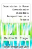 cover of Supervision in Human Communication Disorders: Perspectives on a Process